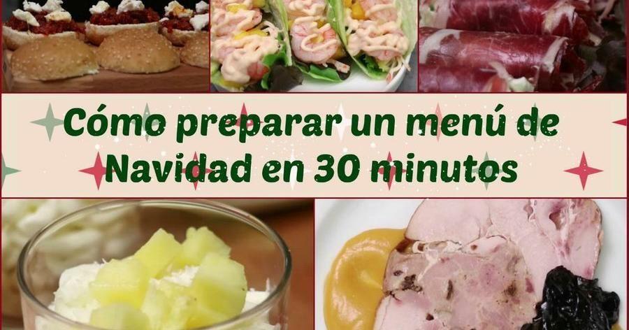 Como Preparar Un Menu De Navidad En 30 Minutos Recetas De Comida Comida Comida Etnica