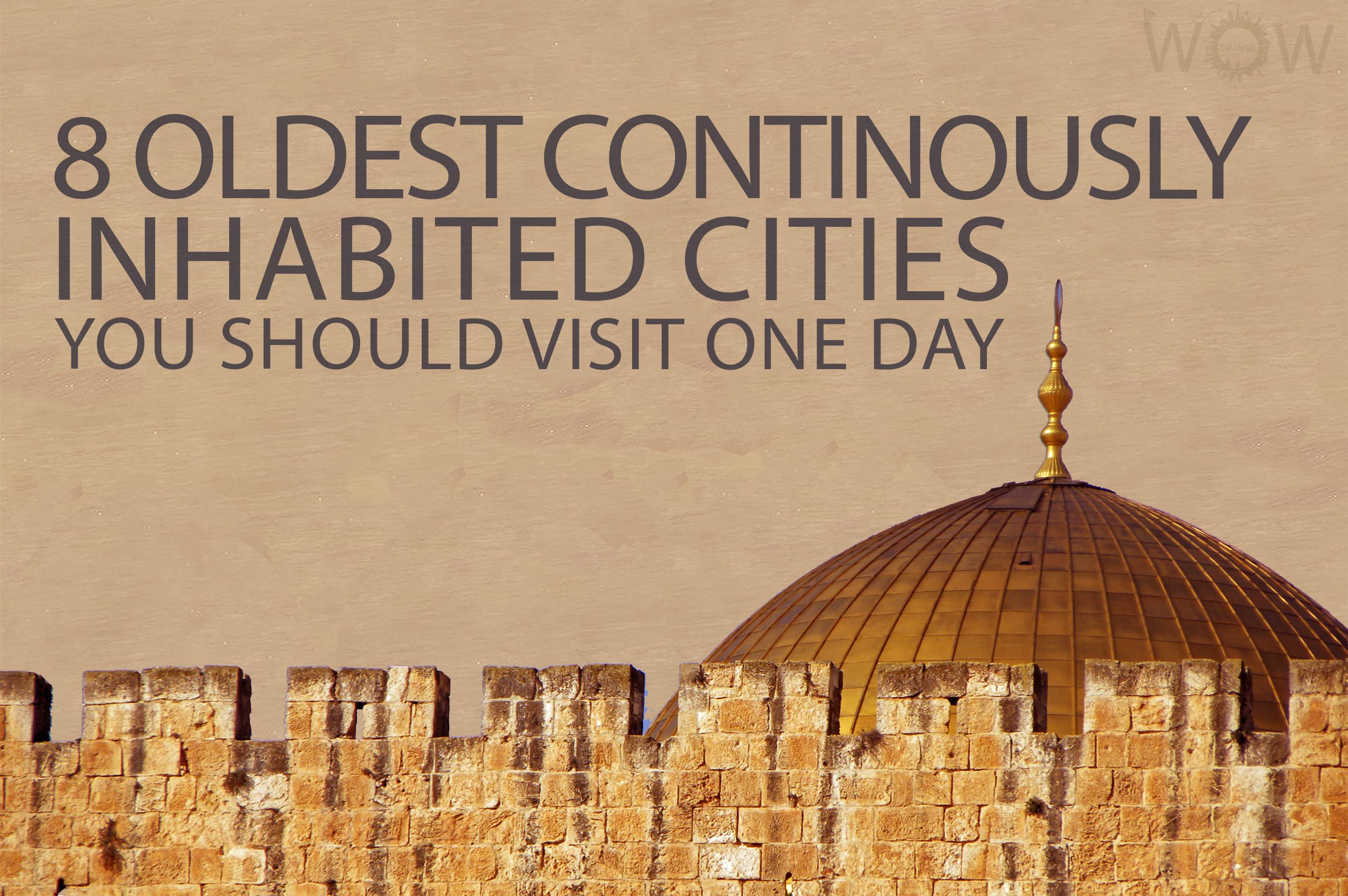 We have modern and rather young cities but we also have some who have existed for centuries. Here is a list of the 8 Oldest Continuously Inhabited Cities You Should Visit One Day.