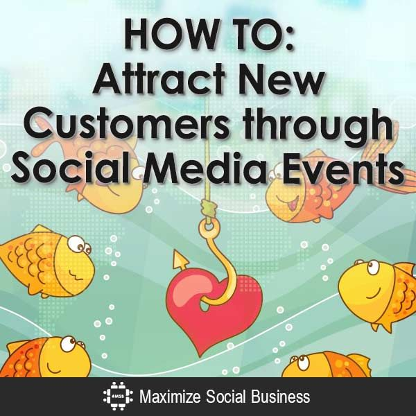 HOW TO Attract New Customers through Social Media Events..Click to read!! #socialmedia #advice #tips #business #customers www.ampleearth.com