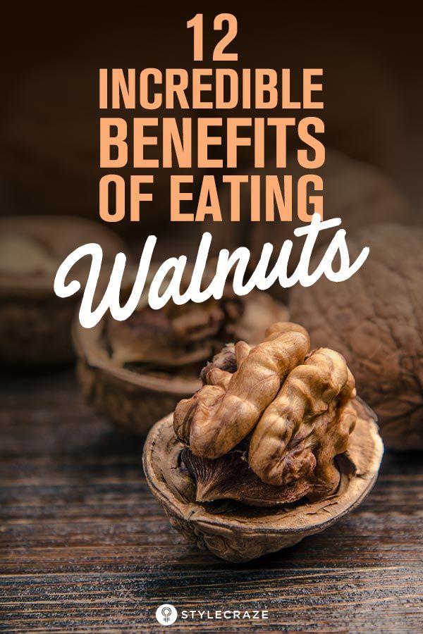 12 Incredible Benefits Of Eating Walnuts #walnutsnutrition