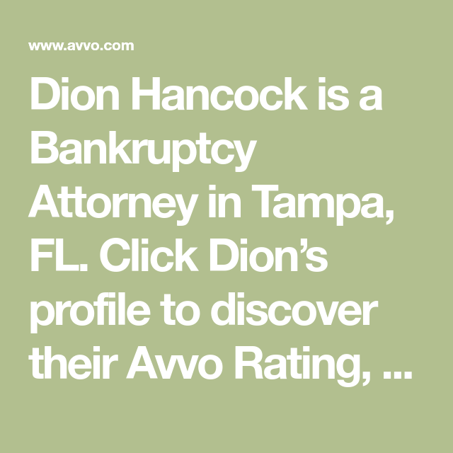 Dion Hancock Is A Bankruptcy Attorney In Tampa Fl Click Dion S