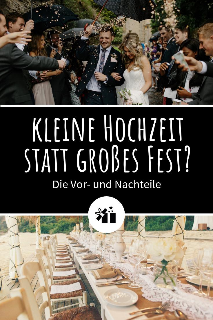 Kleine Hochzeit Statt Grosses Fest Die Vor Und Nachteile Kleine Hochzeit Hochzeitsplanung Hochzeit