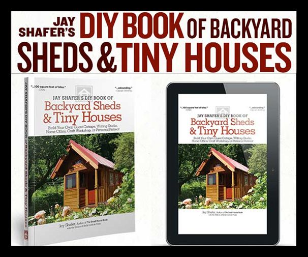 Diy Book Of Backyard Sheds Tiny Houses By Jay Shafer