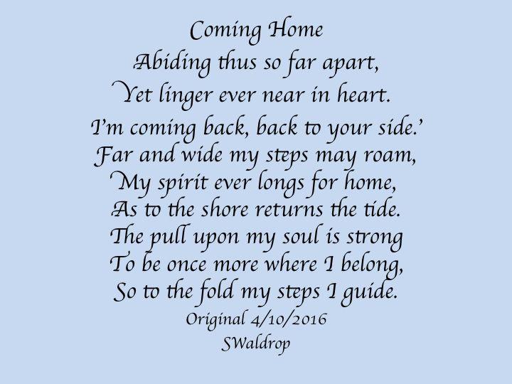 Coming Home Original poem 4/10/2016 SWaldrop | Original ...