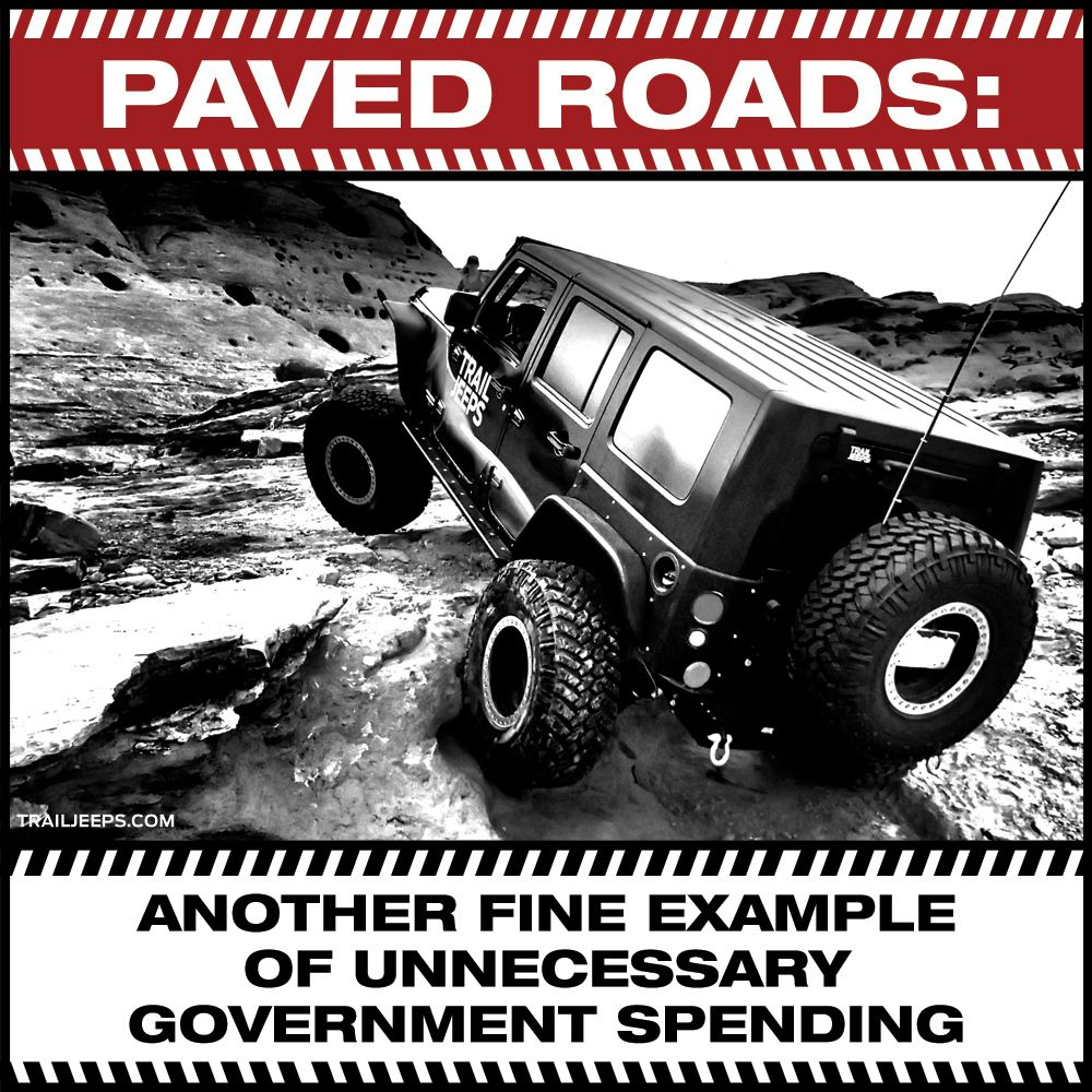 Jeep Quotes Paved Roads Another Fine Example Of Unnecessary Government