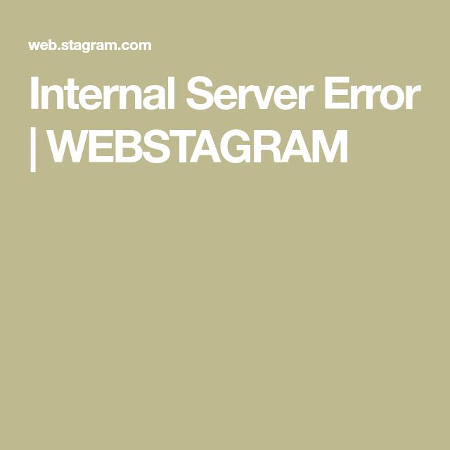 Internal Server Error Webstagram Instagram How To Take Photos