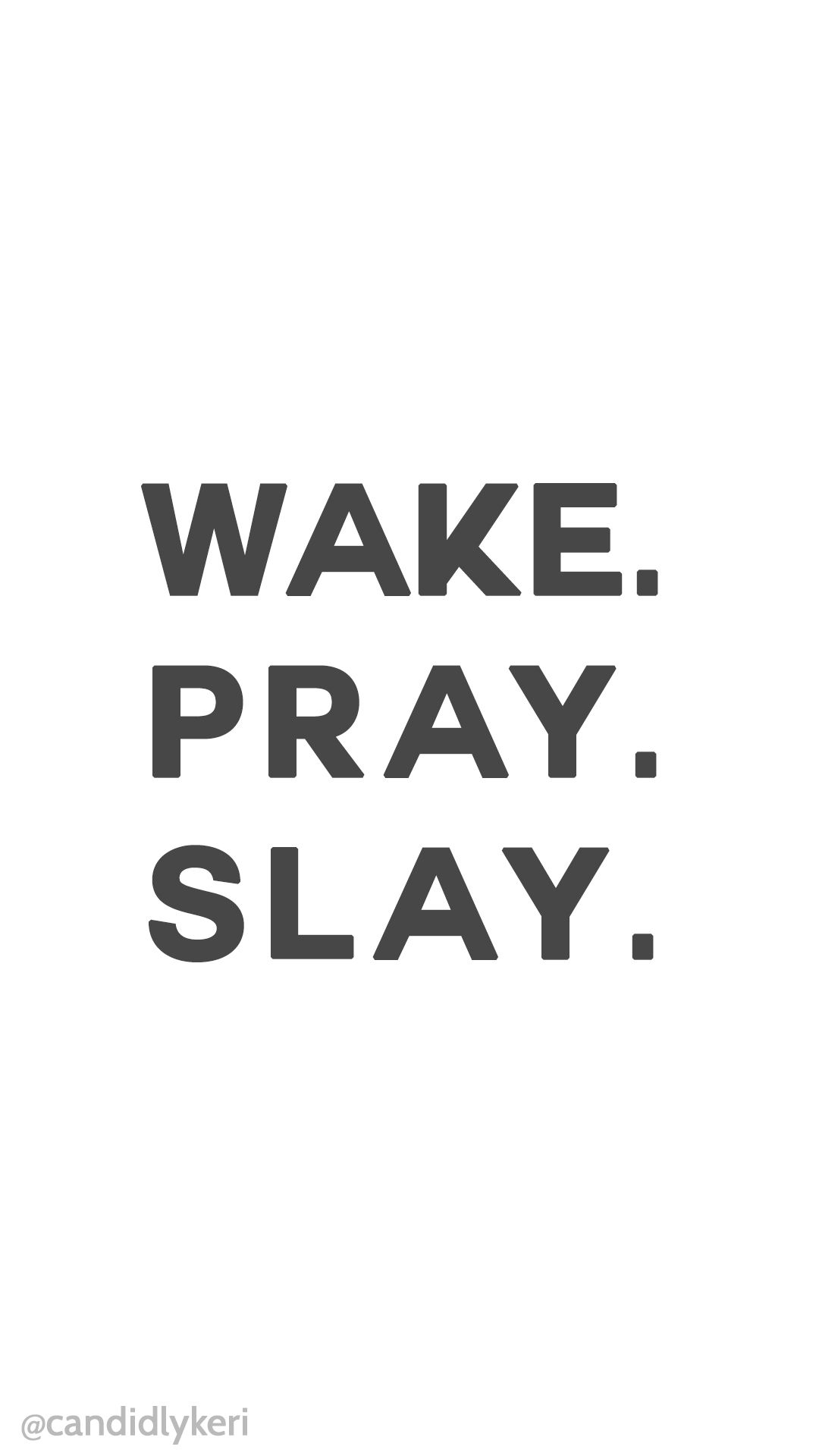 Wake Pray Slay Quote Motivation Background Wallpaper You