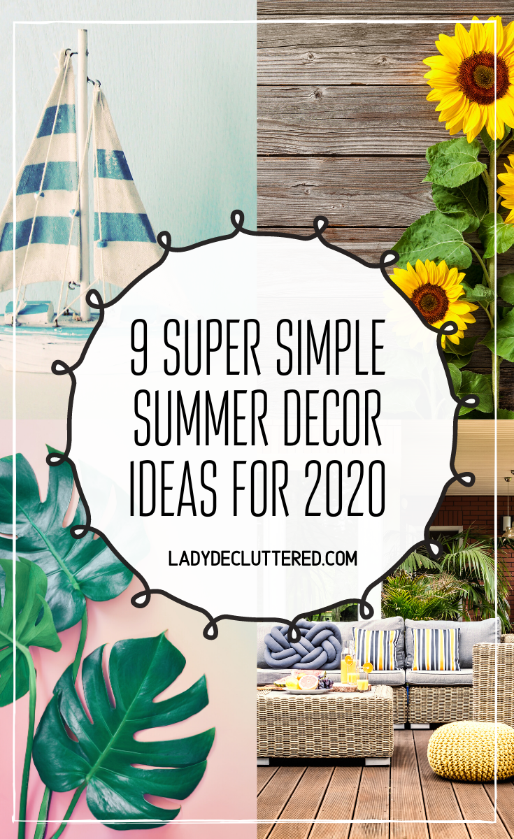 Summer home decorating is becoming just as popular as decorating for the holidays. The good news is that a few subtle touches of simple summer home decor may be all that you need to bring a little bit of summer fun to your home without the overwhelm. #ladydecluttered #summerdecorating #simplesummerdecor #summerdecor #summerdecorideas2020 #minimalisthomedecor #simplehomedecor #lemonsummerdecor #coastalhomedecor #tropicalhomedecor #farmhousehomedecor