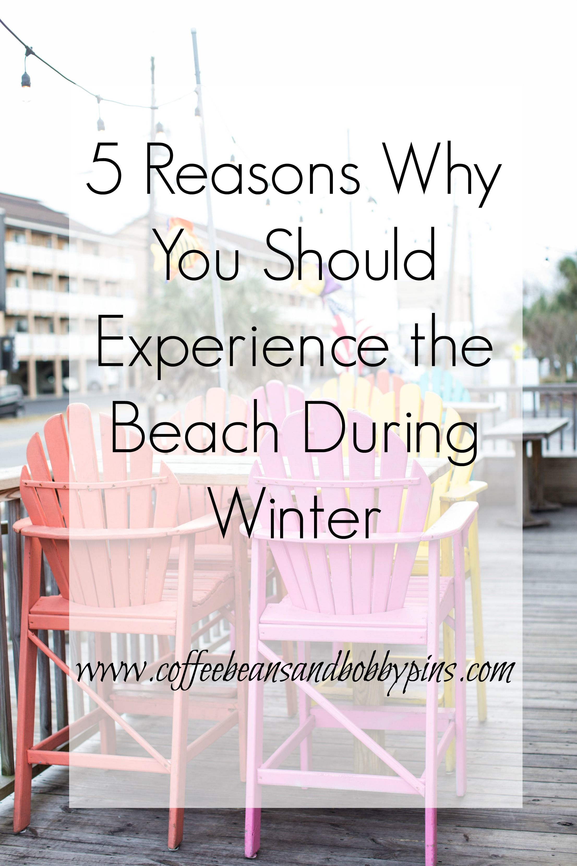 5 Reasons Why You Should Experience the Beach During Winter | coffeebeandandbobbypins.com
