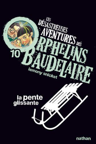 Les Desastreuses Aventures Des Orphelins Baudelaire The Slippery Slope