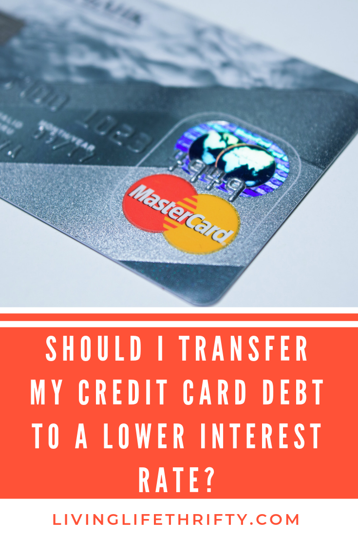 Should I Transfer My Credit Card Debt To A Lower Interest Rate Credit Cards Debt Credit Card Transfer Transfer Credit Card Debt
