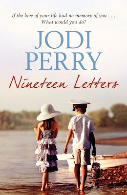 Secret Cravings: Nineteen Letters by Jodi Perry @givemebooksblog @HachetteAus @JLPerryAuthor Featured August 29th on Secret Cravings #ContempRom | If the love of your life had no memory of you, what would you do?  Read the full post
