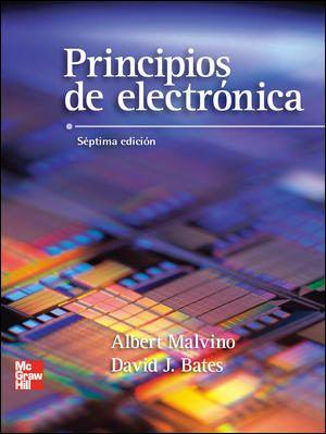 Principios De Electrónica Albert Paul Malvino David J Bates Traducción Vuelapluma S L 7ª Ed Electrónica Biblioteca Electronica Ingenieria Electronica
