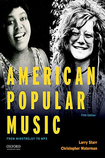 American Popular Music From Minstrelsy To Mp3 By Larry Starr Oxford University Press Popular Music Good Books Waterman
