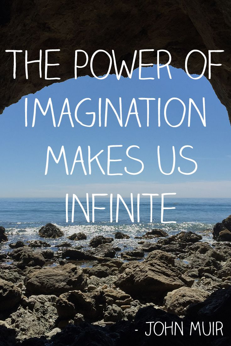 The Power Of Imagination Makes Us Infinite John Muir Toms Who