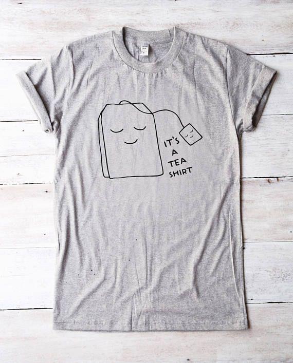 ce39f317 It's a tea shirt saying tshirt teen shirt funny tee T-shirts tshirt women  graphic t teen clothing hipster tshirt funny gift gift for her cute tshirts  cool ...