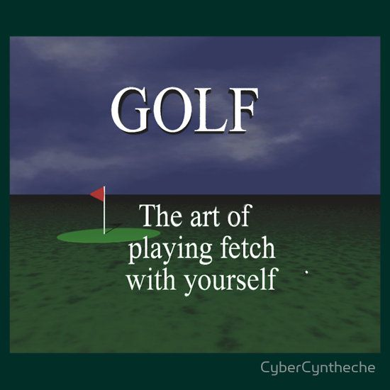 'Golf' T-Shirt by CyberCyntheche #golfhumor