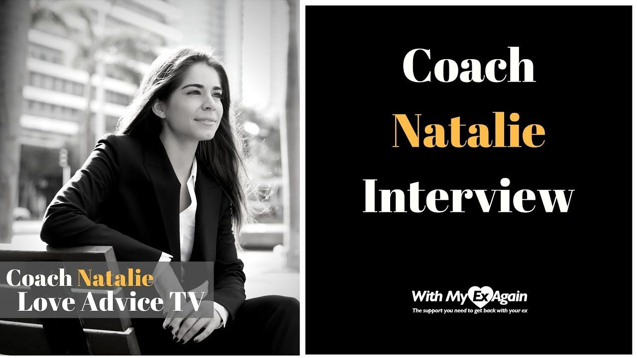 Who Is Coach Natalie From Love Advice TV | Self Confidence | Love