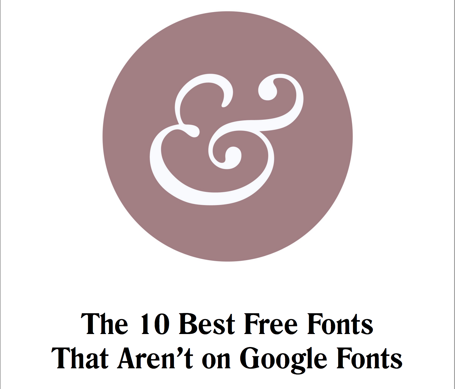 The 10 Best Free Fonts That Aren't on Google Fonts