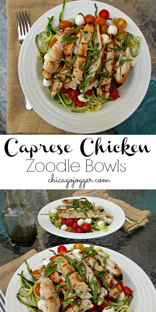 Caprese Chicken Zoodle Bowls - made with spiralized zucchini! | chicagojogger.com