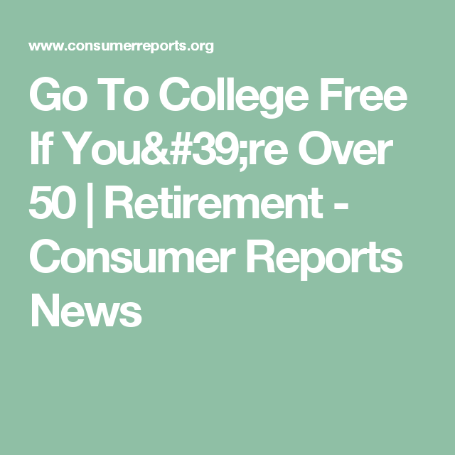 consumer reports replacement windows reliabilt go to college free if youre over 50 retirement consumer reports news replacement windows college and