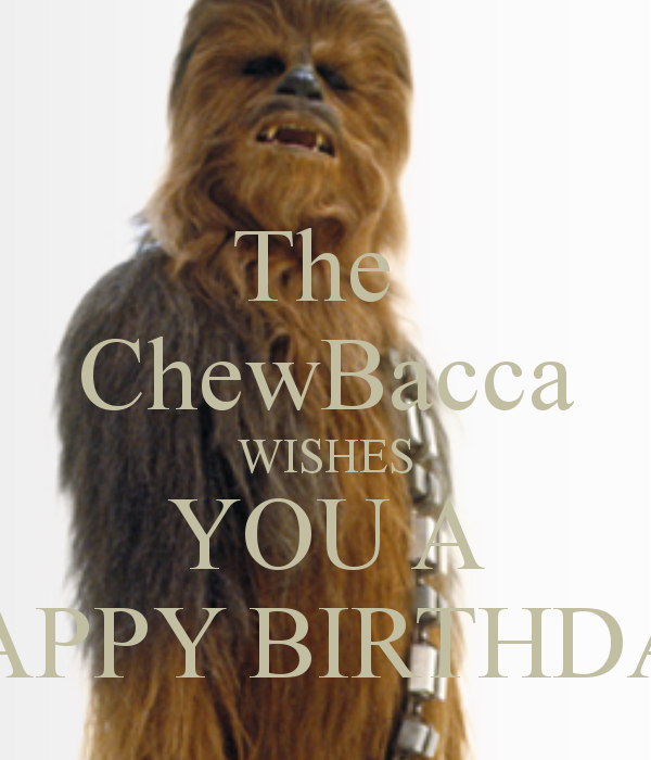The Chewbacca Wishes You A Happy Birthday Png 600 700 Happy Birthday Wishes For Her Birthday Wishes For Her Happy Birthday Wishes