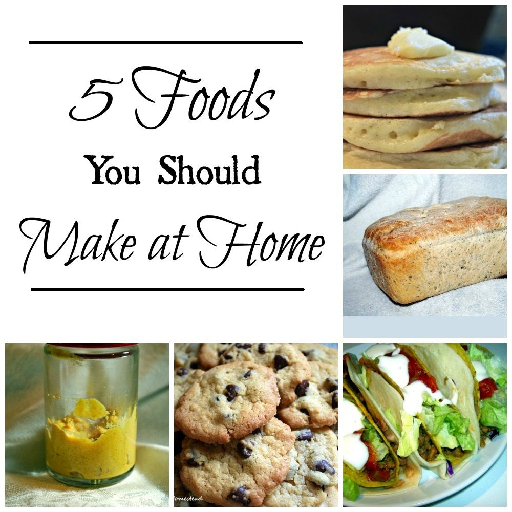 5 foods you should make at home pinterest food recipes and homemade five foods you can easily make at home to save time and money and eat healthy forumfinder Images