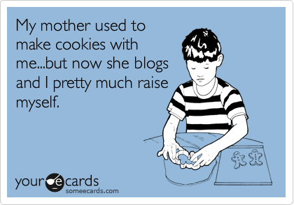 Only in humor, folks, only in humor. If there's one thing we food bloggers can and should do, it's make cookies with our kids. Those experiences just happen to make good posts, too. ;-)