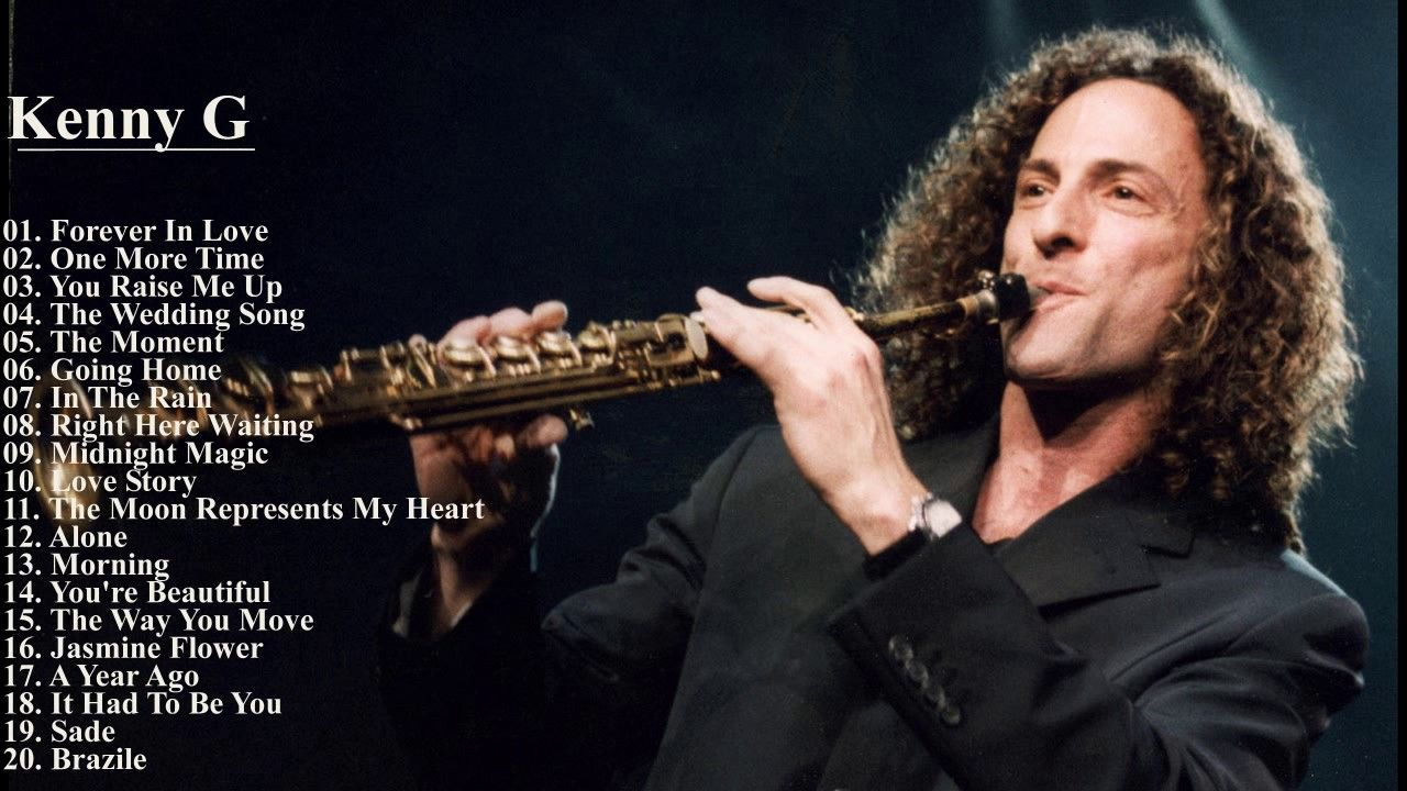 Kenny G Playlist Best Song Of Kenny G Youtube Kenny G Best
