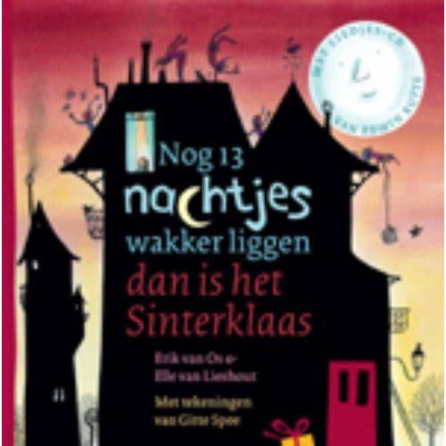 Nog 13 nachtjes wakker liggen dan is het Sinterklaas - Erik van Os en Ted van Lieshout