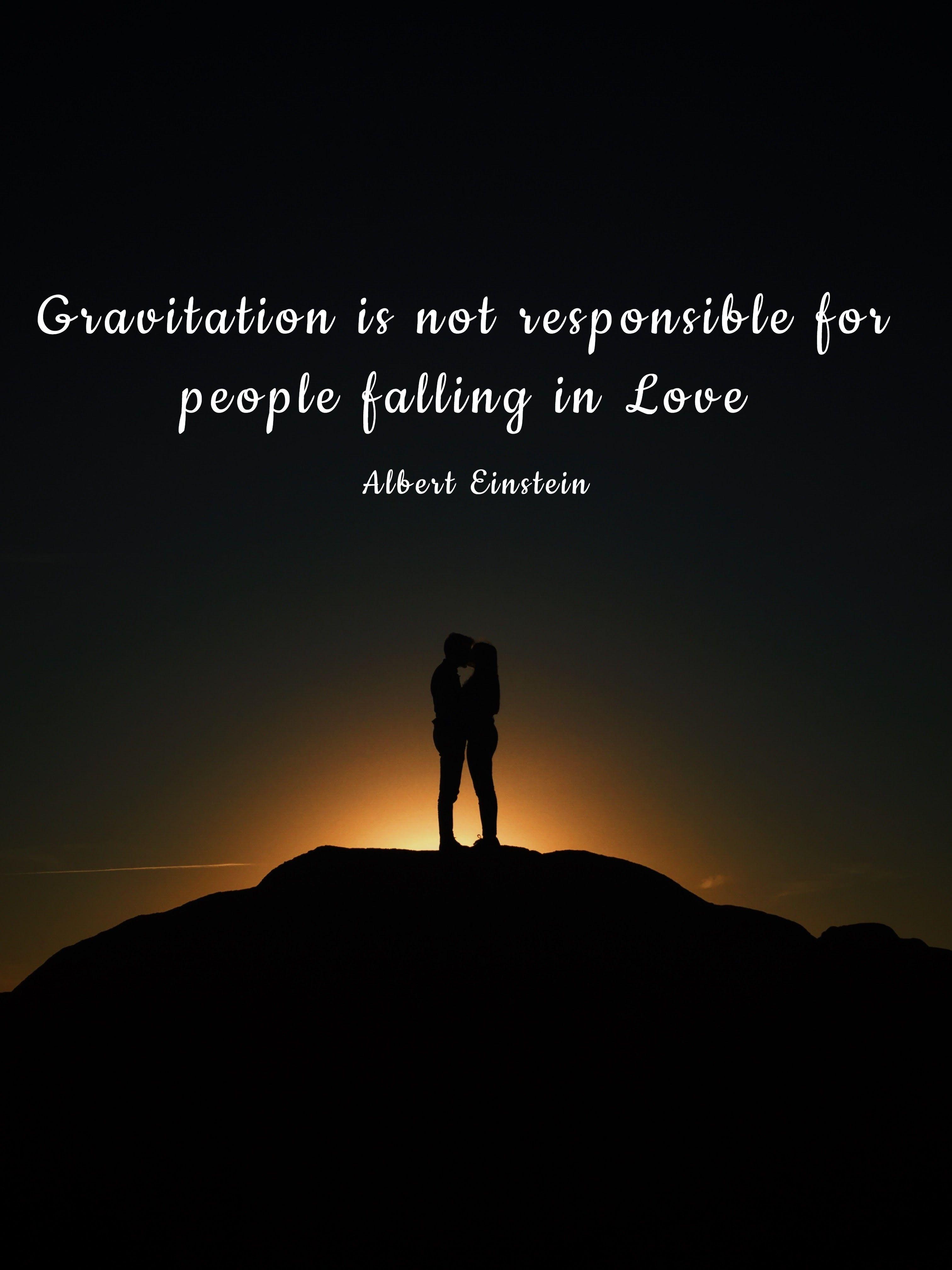 Love Einstein Quote Gravity Wise Words Wisdom Quotes Einstein