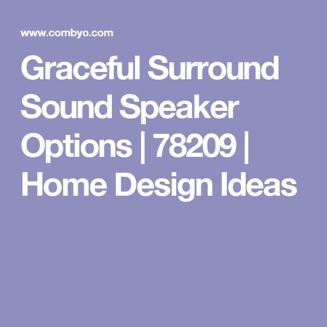 Graceful Surround Sound Speaker Options | 78209 | Home Design Ideas