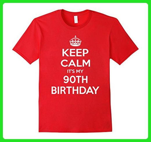 e11474160 Mens Keep Calm It's My 90th Birthday Gift Idea T Shirt Large Red - Birthday  shirts (*Amazon Partner-Link)