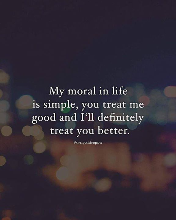Inspirational Positive Quotes :My moral in life is simple..