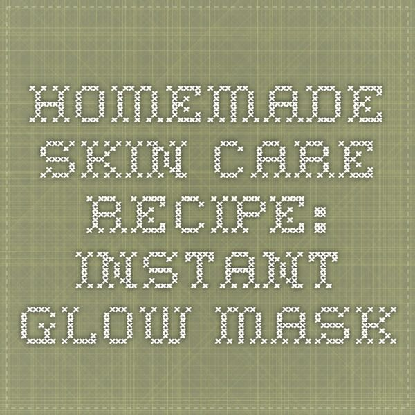 Homemade Skin Care Recipe: Instant glow mask