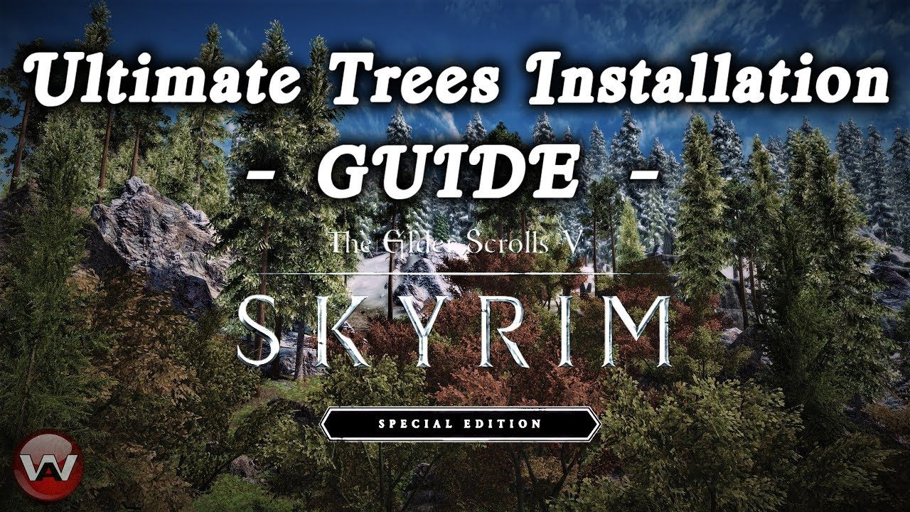 Ultimate Trees Installation Guide Dyndolod Ultra Trees Skyrim Special Edition 2017 Youtube Skyrim Installation Guide