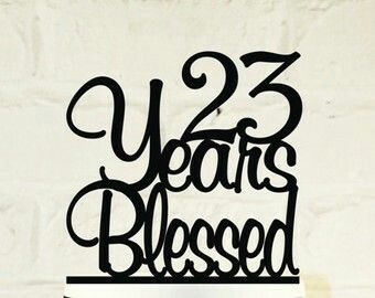 23rd Birthday Quotes 23 years blessed | Birthday ideas | Birthday, Birthday cake  23rd Birthday Quotes