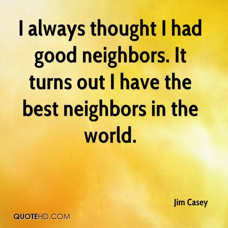 Quotes About Neighbors Google Search Neighbor Quotes Home Quotes And Sayings Epic Quotes