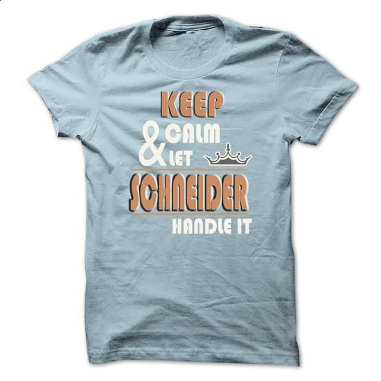 Keep Calm And Let SCHNEIDER Handle it TA001 - #pocket tee #sweater vest. I WANT THIS => https://www.sunfrog.com/Names/Keep-Calm-And-Let-SCHNEIDER-Handle-it-TA001-LightBlue-13958745-Guys.html?68278