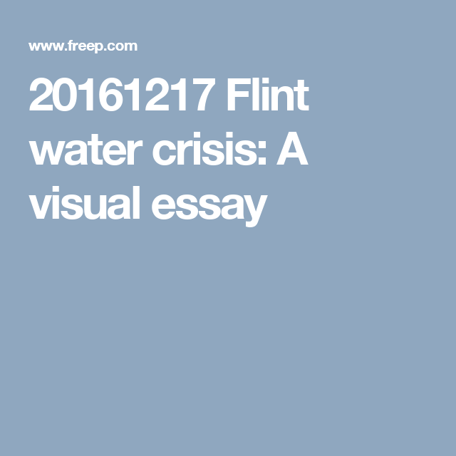 Flint Water Crisi A Visual Essay Crisis And Energy In Pakistan Pdf Outline Cs