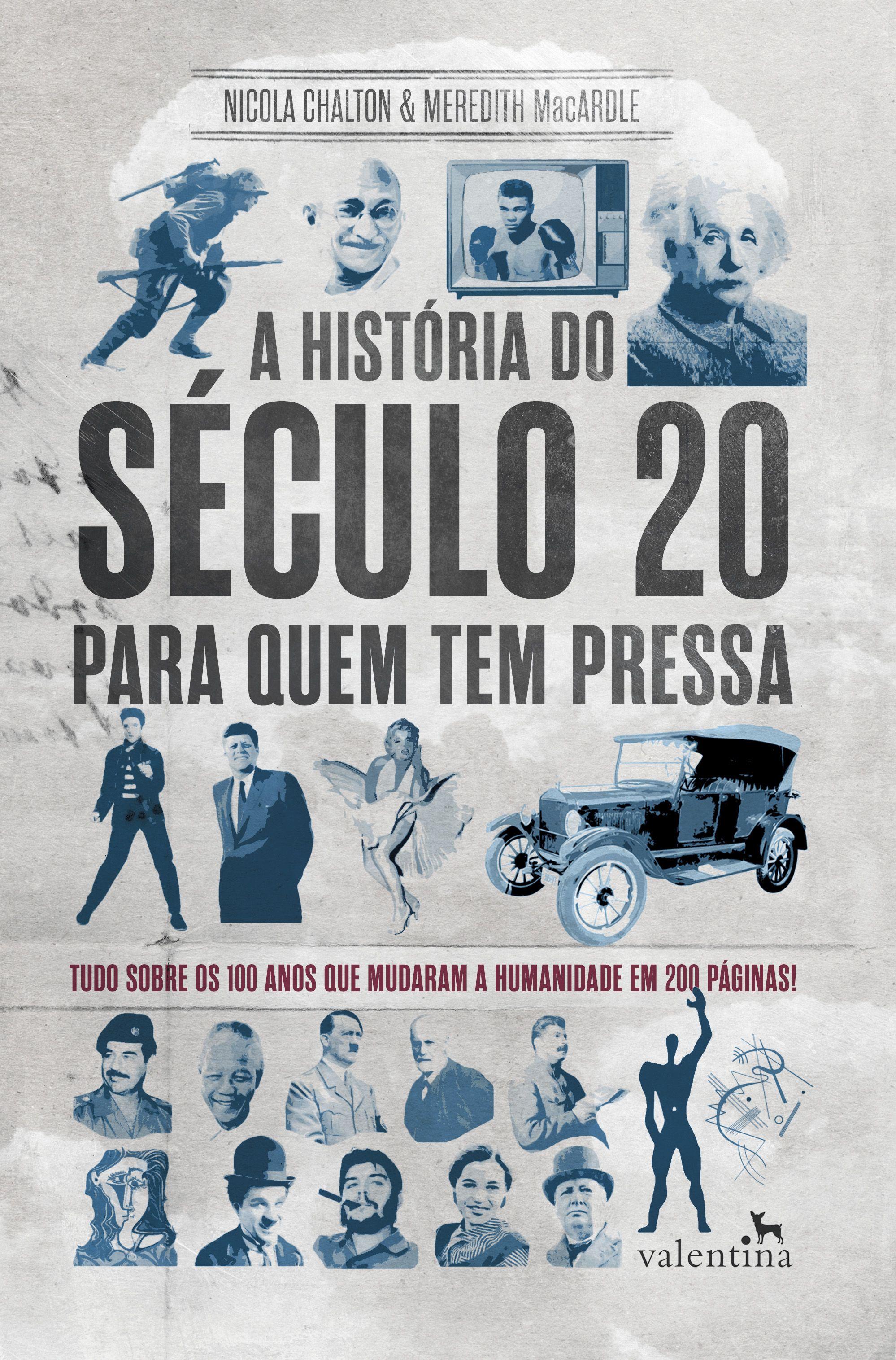 A Historia Do Seculo 20 Para Quem Tem Pressa E Um Guia Acessivel