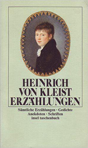 Erzählungen : Gedichte, Anekdoten, Schriften / Heinrich von Kleist -  4. Aufl. - Frankfurt am Main : Insel, 1986