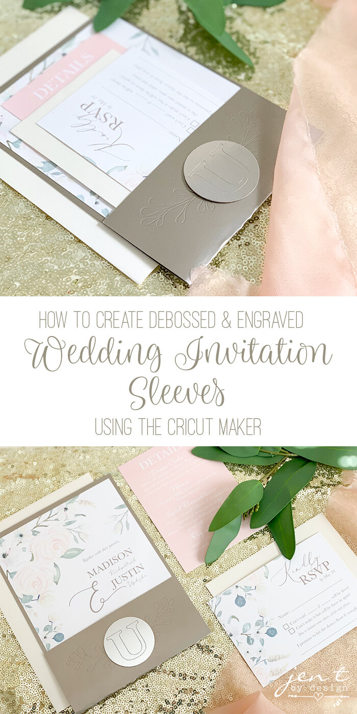 How To Create Wedding Invitation Sleeves Using The Cricut Maker Tools Jen T By Design Bridal Shower Invitations Diy Cricut Wedding Invitations Create Wedding Invitations