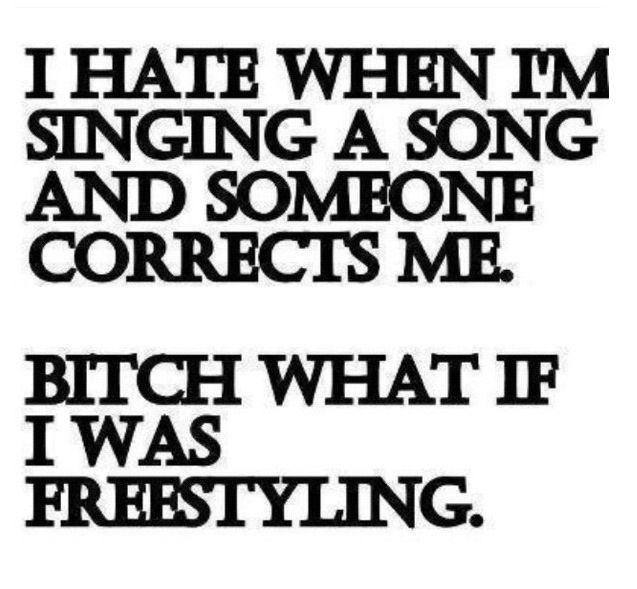 I hate when I'm singing