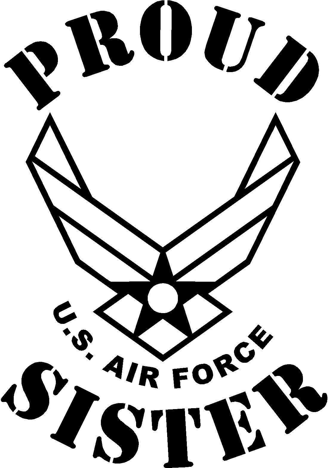 Proud USAF Sister Proud US Air Force Sister Pinterest