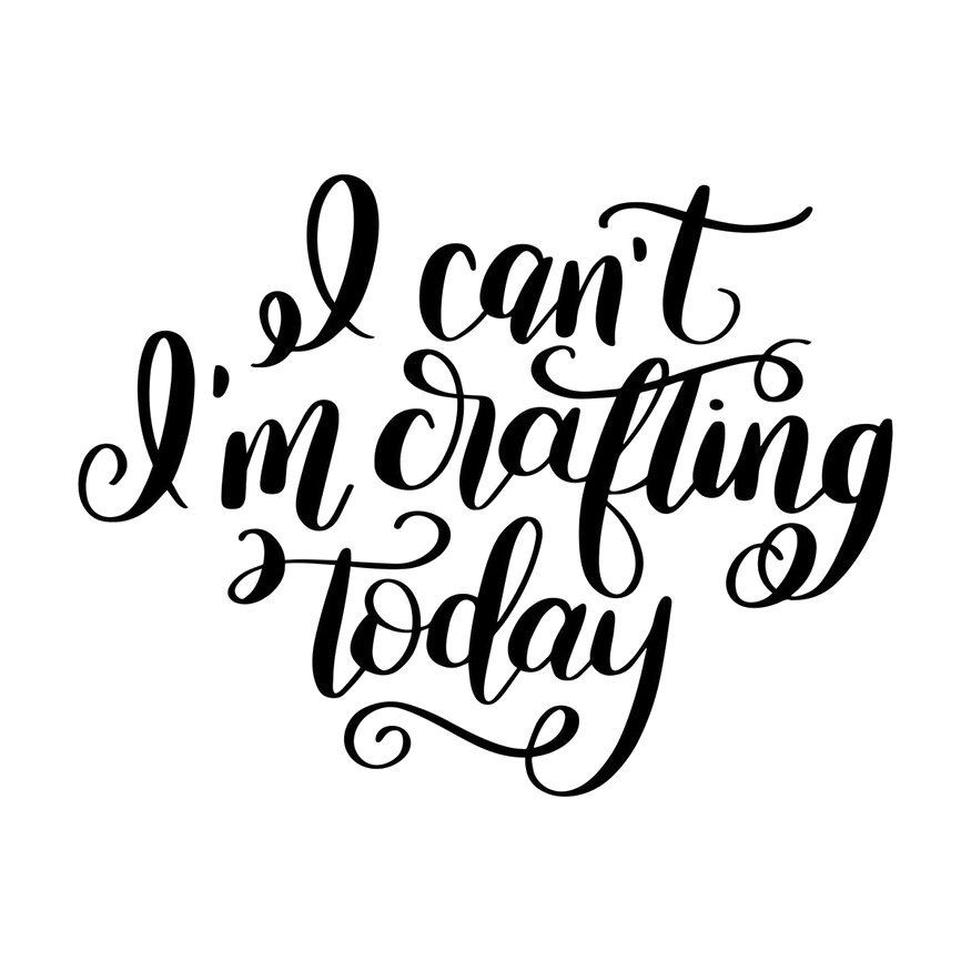 Download I can't I'm crafting today digital file - SVG, PNG, JPG ...