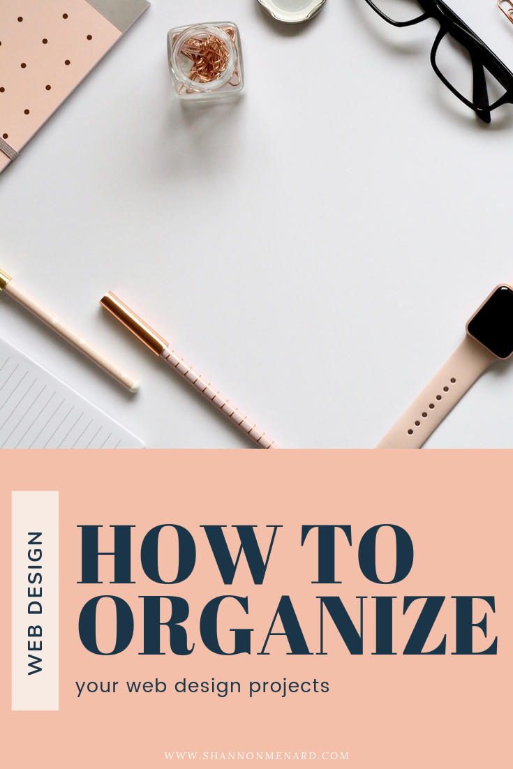 How To Organize Your Web Design Projects Free Checklist Web Design Projects Design Projects Web Design