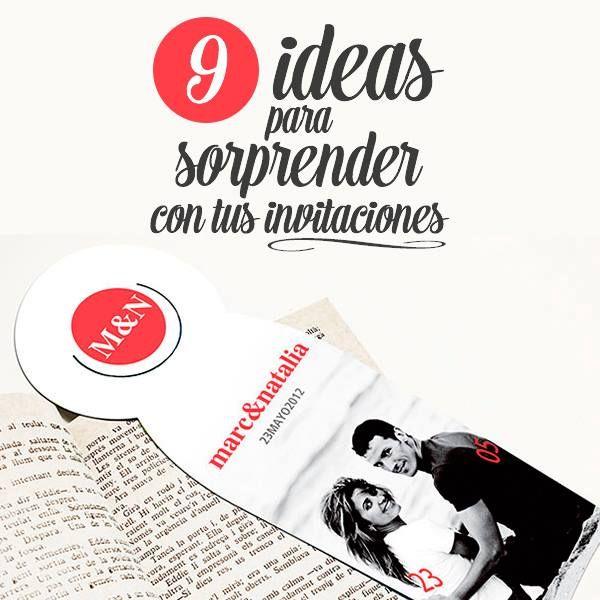 9 Ideas Para Sorprender Con Tus Invitaciones De Boda Invitaciones De Boda Boda Invitaciones