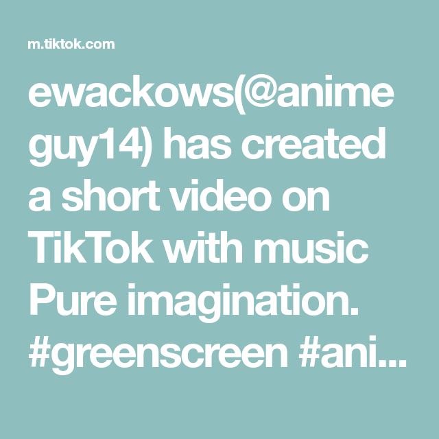 Ewackows Animeguy14 Has Created A Short Video On Tiktok With Music Pure Imagination Greenscreen Anime S The Originals Greenscreen Self Improvement Quotes