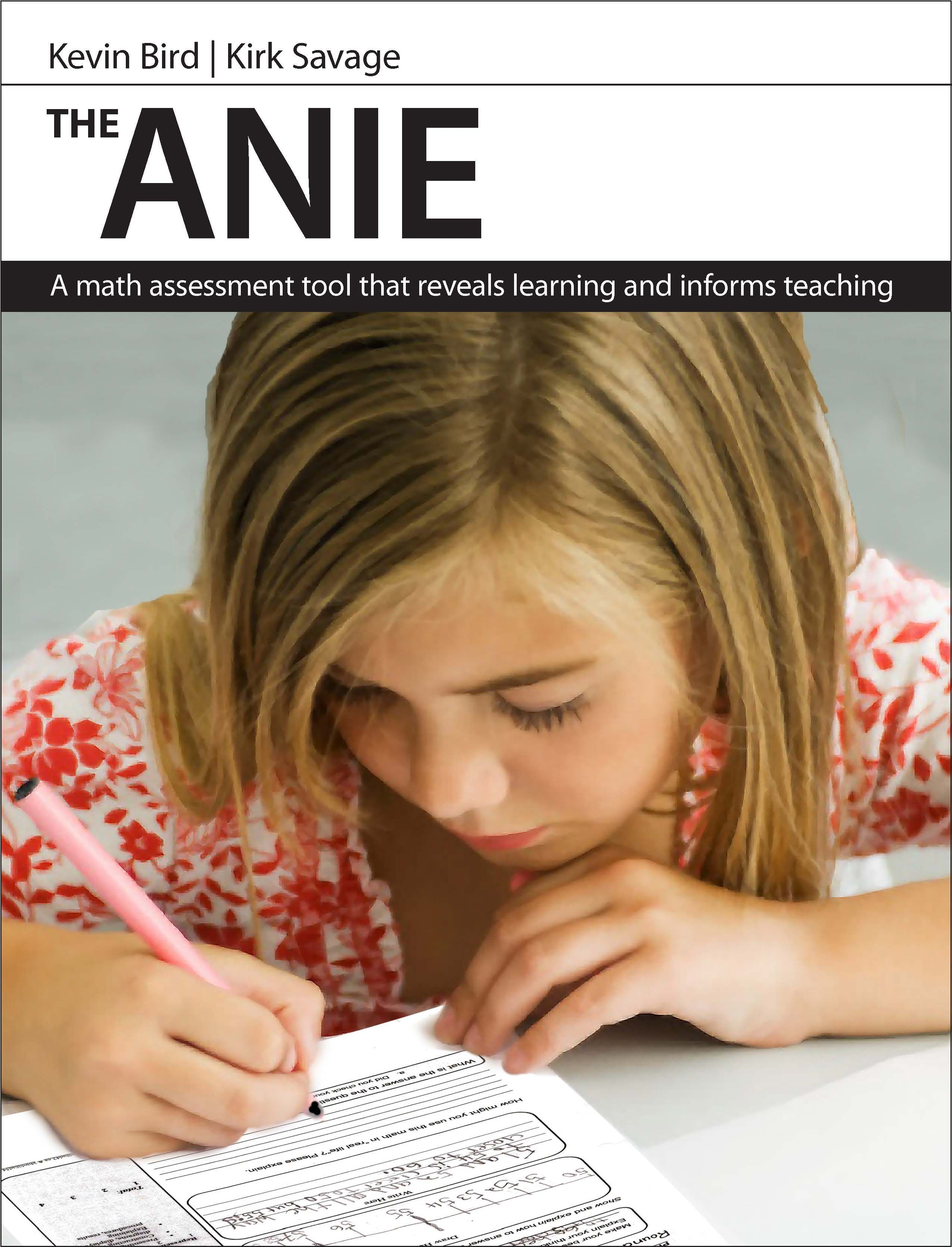 The ANIE: A Math Assessment Tool that Reveals Learning and Informs Teaching by Kevin Bird & Kirk Savage